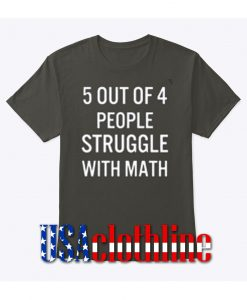 5 OUT OF 4 PEOPLE T-Shirt