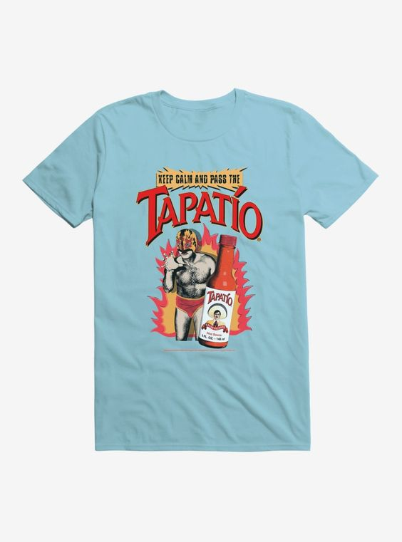 Tapatio Keep Calm And Pass The Tapat T-Shirt ZX03