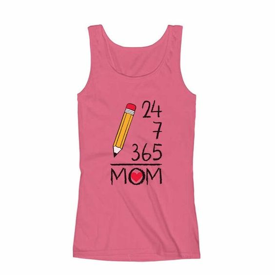 24 7 365 Days a Year Mothers Day PINK TANK TOP ZX06